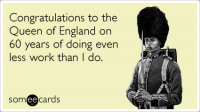 Queen England Diamond Jubilee Work Funny Ecard | Somewhat Topical Ecard | someecards.com