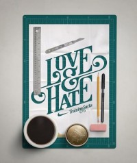 Designspiration — Love & Hate Typography