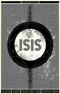 GigPosters.com - Tombs - Pelican - Isis