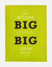 Little & Big Ideas Little ideas become big. Big... | Jonathan Moore