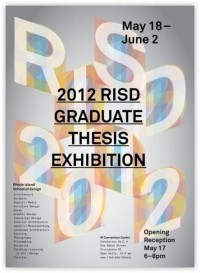 Art and Design / 2012 RISD Graduate Thesis Exhibition poster.