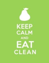 Keep calm and eat clean.