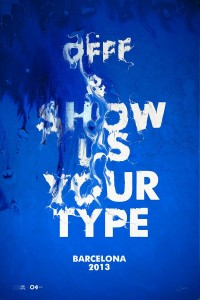 OFFF & Show Us Your Type 2013 on