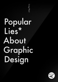 Popular Lies About Graphic Design on