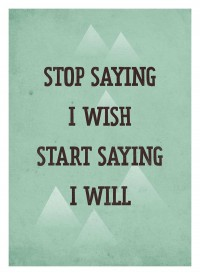 Print & Poster / Life Quote poster - Start Saying I Will - Retro-style — Designspiration