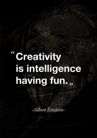 "printed - quotes and posters / ""Creativity is intelligence having fun."" (quote by Albert Einstein )"