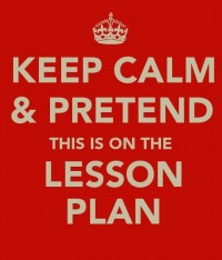 Keep calm and pretend this is on the lesson plan.