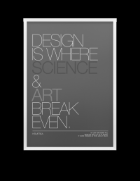 Design is where science & art break even.